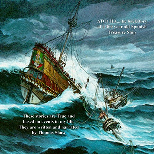 Atocha... The Back Story: A 400 Year Old Spanish Treasure Ship audiobook cover art