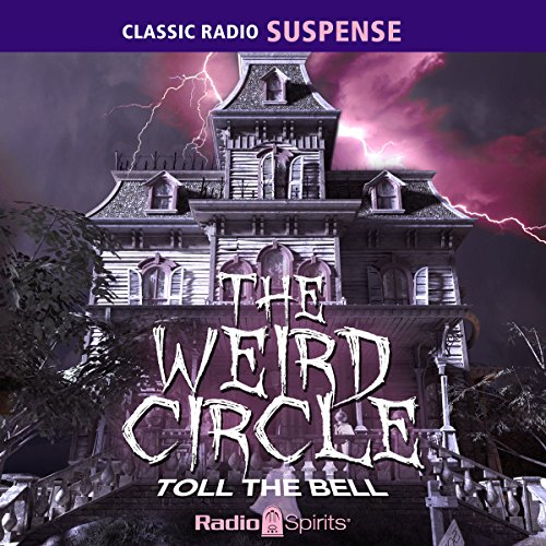 The Weird Circle: Toll the Bell audiobook cover art