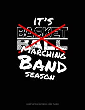 It's Basketball Marching Band Season: Composition Notebook: Wide Ruled