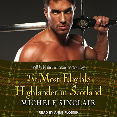 The Most Eligible Highlander in Scotland: McTiernay Brothers Series, Book 7
