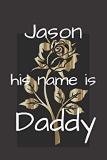Jason his name is Daddy