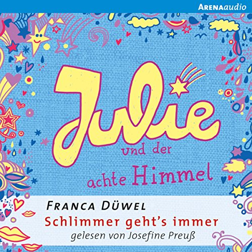 Julie und der achte Himmel     Schlimmer geht's immer 5              By:                                                                                                                                 Franca Düwel                               Narrated by:                                                                                                                                 Josefine Preuß                      Length: 3 hrs and 23 mins     Not rated yet     Overall 0.0