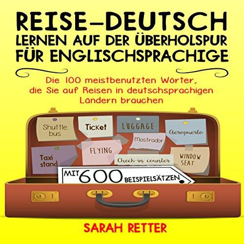REISE-DEUTSCH: LERNEN AUF DER ÜBERHOLSPUR FÜR ENGLISCHSPRACHIGE audiobook cover art