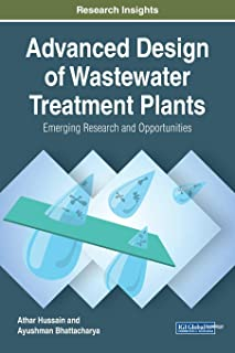 Advanced Design of Wastewater Treatment Plants: Emerging Research and Opportunities (Advances in Environmental Engineering and Green Technologies)