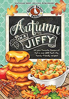 Autumn in a Jiffy Cookbook: All Your Favorite Flavors of Fall in Over 200 Fast-Fix, Family-Friendly Recipes. (Seasonal Cookbook Collection) by [Gooseberry Patch]
