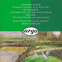 Coleridge Taylor: Ballade / Symphonic Variations on an African Air / George Butterworth: A Shropshire Lad / The Banks of Green Willow / MacCunn: The Land of the Mountain and the Flood