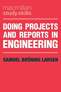 Doing Projects and Reports in Engineering: 73