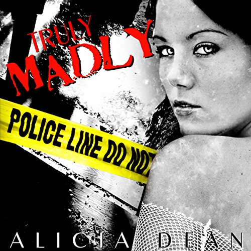 Truly, Madly                   By:                                                                                                                                 Alicia Dean                               Narrated by:                                                                                                                                 Paige Holt                      Length: 1 hr and 31 mins     8 ratings     Overall 2.6