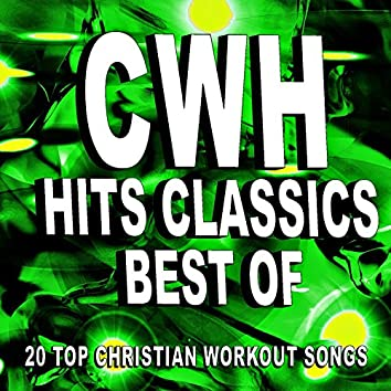 Christian Workout Hits: Best of Hits Classics - 20 Top Christian Workout Songs