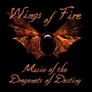 Wings of Fire: Music of the Dragonets of Destiny