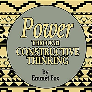 Power Through Constructive Thinking                   By:                                                                                                                                 Emmet Fox                               Narrated by:                                                                                                                                 Jason McCoy                      Length: 7 hrs and 25 mins     74 ratings     Overall 4.7