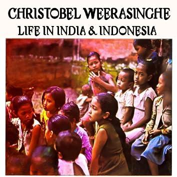 Life in India & Indonesia