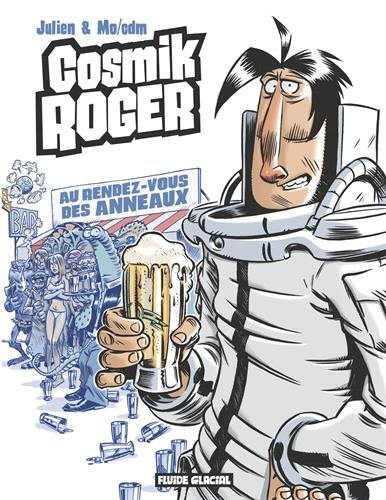 Cosmik Roger - Tome 04 - Le rendez-vous des anneaux