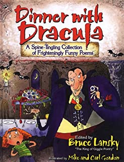 Dinner with Dracula: A Spine-tingling Collection of Frighteningly Funny Poems