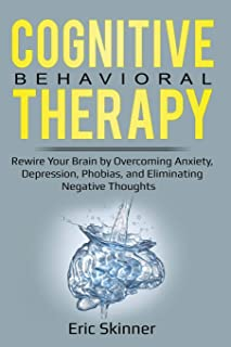 Sponsored Ad - Cognitive Behavioral Therapy: Rewire Your Brian by Overcoming Anxiety, Depression, Phobias, and Eliminating...