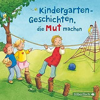 Kindergarten-Geschichten, die Mut machen                   Autor:                                                                                                                                 div.                               Sprecher:                                                                                                                                 Johannes Steck,                                                                                        Sebastian Rudolph,                                                                                        Julian Greis,                   und andere                 Spieldauer: 54 Min.     6 Bewertungen     Gesamt 3,8