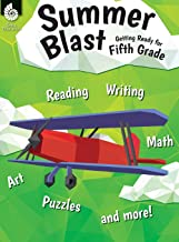 Summer Blast: Getting Ready for Fifth Grade – Full-Color Workbook for Kids Ages 9-11 - Reading, Writing, Art, and Math Wor...