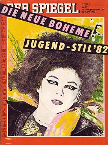 Der Spiegel Nr. 17/1982 26.04.1982 Die neue Boheme Jugend-Stil '82