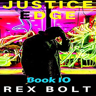 Justice Edge     Chris Seely Vigilante Justice, Book 10              By:                                                                                                                                 Rex Bolt                               Narrated by:                                                                                                                                 Rex Bolt                      Length: 5 hrs and 57 mins     Not rated yet     Overall 0.0