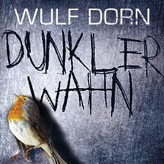 Dunkler Wahn                   Autor:                                                                                                                                 Wulf Dorn                               Sprecher:                                                                                                                                 David Nathan                      Spieldauer: 10 Std. und 54 Min.     1.064 Bewertungen     Gesamt 4,3