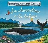 La chiocciolina e la balena. Ediz. a colori...