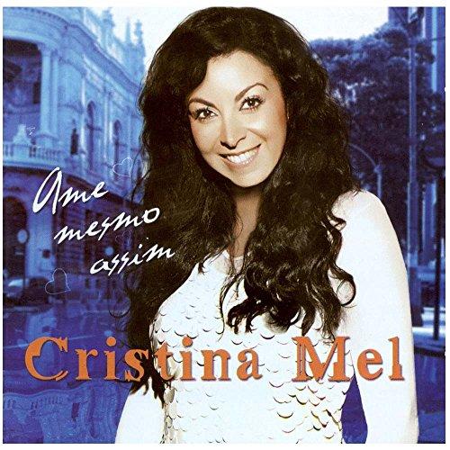 Cd.Ame Mesmo Assim - Cristina Mel