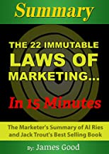 Summary: The 22 Immutable Laws of Marketing… In 15 Minutes – The Marketers's Summary of Al Ries and Jack Trout's Best Selling Book