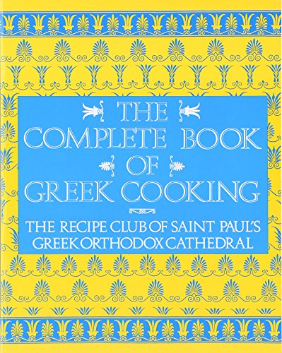 The Complete Book of Greek Cooking: The Recipe Club of St. Paul's...