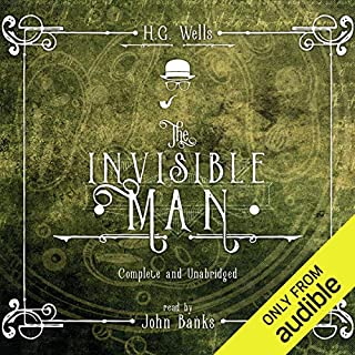 The Invisible Man                   By:                                                                                                                                 H.G. Wells                               Narrated by:                                                                                                                                 John Banks                      Length: 5 hrs and 11 mins     35 ratings     Overall 4.5
