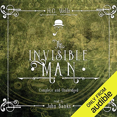 The Invisible Man                   By:                                                                                                                                 H.G. Wells                               Narrated by:                                                                                                                                 John Banks                      Length: 5 hrs and 11 mins     38 ratings     Overall 4.5
