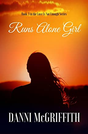 Runs Alone Girl (Love Is Not Enough Book 3)