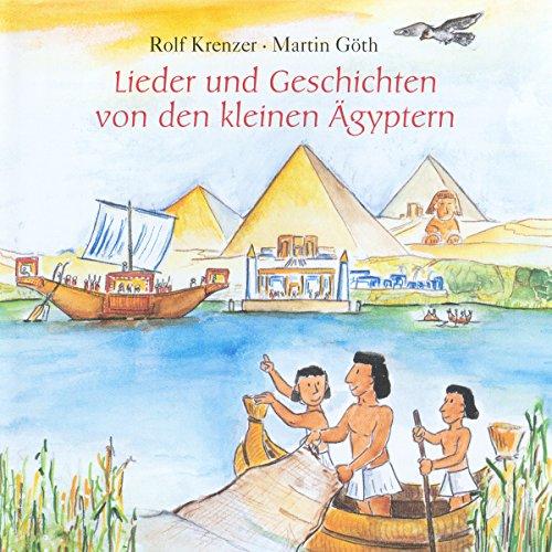 Lieder und Geschichten von den kleinen Ägyptern                   Autor:                                                                                                                                 Rolf Krenzer,                                                                                        Martin Göth                               Sprecher:                                                                                                                                 Rolf Krenzer,                                                                                        Martin Göth                      Spieldauer: 1 Std. und 9 Min.     Noch nicht bewertet     Gesamt 0,0