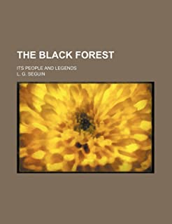 The Black Forest; Its People and Legends