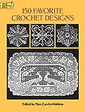 150 Favorite Crochet Designs (Dover Knitting, Crochet, Tatting, Lace)
