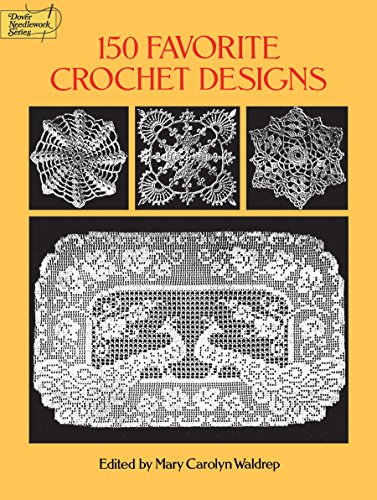 150 Favorite Crochet Designs (Dover Knitting, Crochet, Tatting, Lace) (English Edition)
