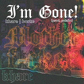 I'm Gone! (feat. Dj Borke)