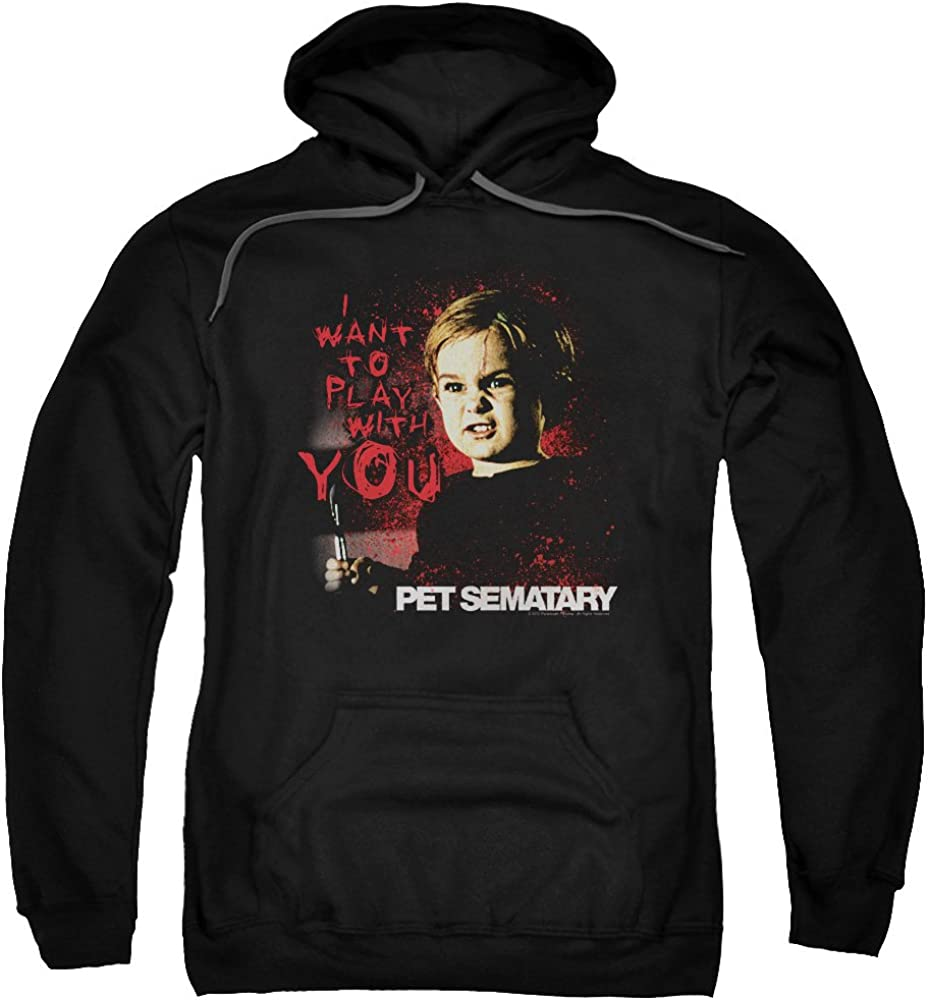 Pet Sematary I Want to Play Unisex スピード対応 全国送料無料 Adult Pull-Over Hoodie Me オリジナル for