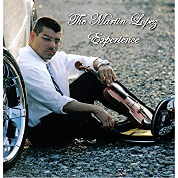 The Martin Lopez Experience