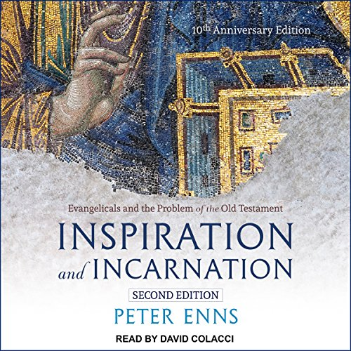 Inspiration and Incarnation     Evangelicals and the Problem of the Old Testament              By:                                                                                                                                 Peter Enns                               Narrated by:                                                                                                                                 David Colacci                      Length: 9 hrs and 12 mins     49 ratings     Overall 4.7