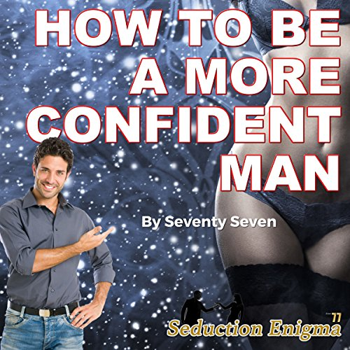 How to Be a More Confident Man audiobook cover art