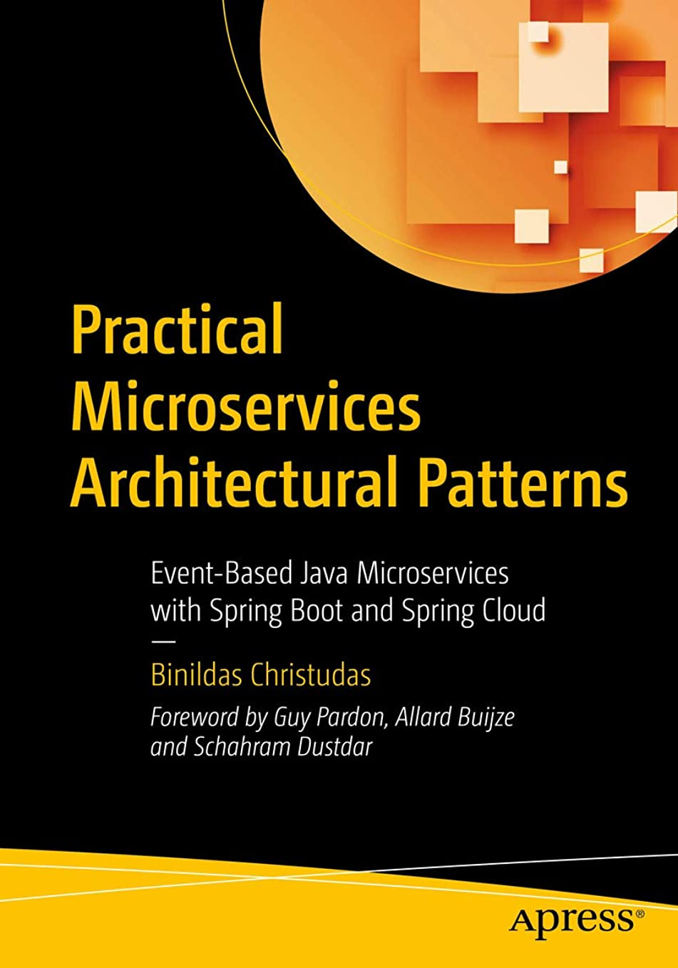 クルー段階生き返らせるPractical Microservices Architectural Patterns: Event-Based Java Microservices with Spring Boot and Spring Cloud (English Edition)