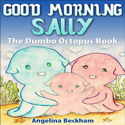 Good Morning Sally, The Dumbo Octopus Book audiobook cover art