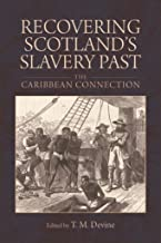 Recovering Scotland's Slavery Past: The Caribbean Connection (English Edition)