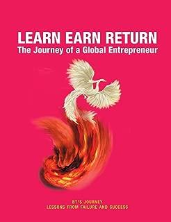 Learn Earn Return: The Journey of a Global Entrepreneur