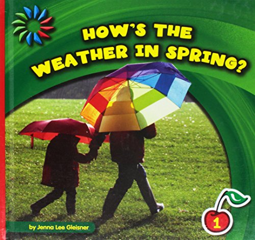 How's the Weather in Spring? (21st Century Basic Skills Library: Let's Look at Spring)