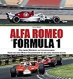 Alfa Romeo & Formula 1. Ediz. italiana e inglese: From the first World Championship to the long-awaited return (Grandi corse su strada e rallies)