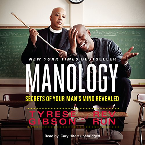 Manology     Secrets of Your Man's Mind Revealed              By:                                                                                                                                 Tyrese Gibson,                                                                                        Rev Run                               Narrated by:                                                                                                                                 Cary Hite                      Length: 8 hrs and 18 mins     2 ratings     Overall 5.0