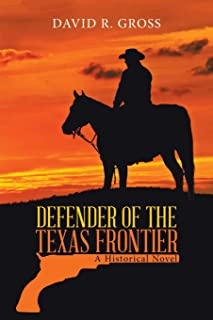 Defender of the Texas Frontier: A Historical Novel