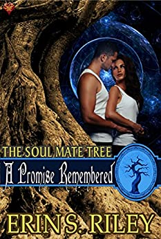 A Promise Remembered (The Soul Mate Tree Book 6) by [Erin S. Riley]
