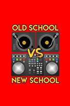 Old School vs New School: Lined Journal - Old School vs New School Turntable Funny EDM Rave Music Gift - Red Ruled Diary, Prayer, Gratitude, Writing, Travel, Notebook For Men Women - 6x9 120 pages